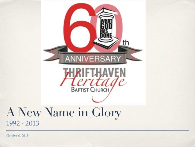 A New Name in Glory 1992 - 2013 October 6, 2013