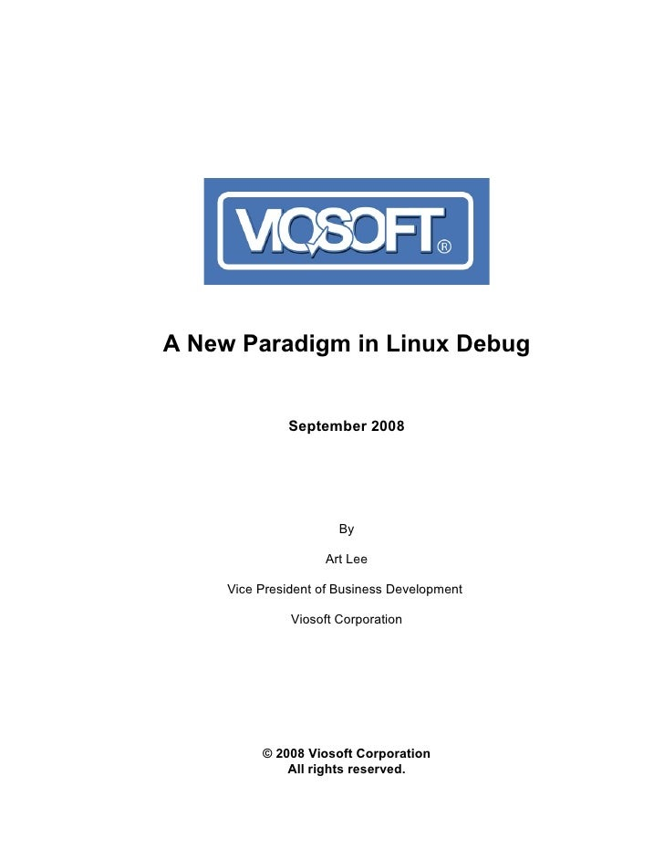 A New Paradigm in Linux Debug                 September 2008                            By                      Art Lee   ...