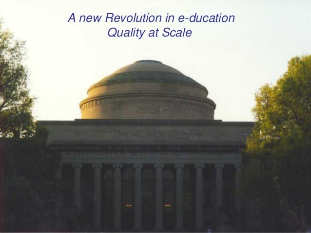 A new Revolution in e-ducation Quality at Scale