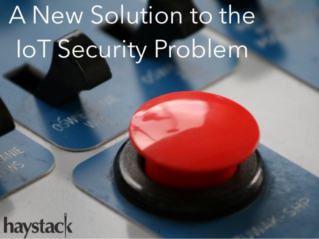 A New Solution to the IoT Security Problem 1