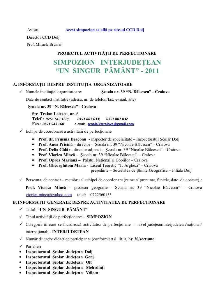 Avizat,                  Acest simpozion se află pe site-ul CCD Dolj      Director CCD Dolj      Prof. Mihaela Brumar     ...