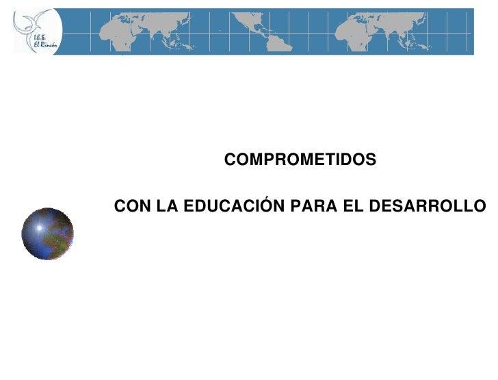 COMPROMETIDOS  CON LA EDUCACIÓN PARA EL DESARROLLO