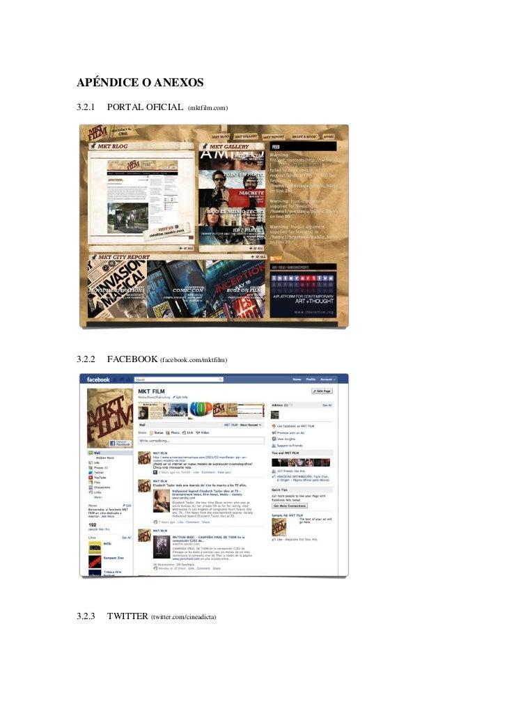 APÉNDICE O ANEXOS3.2.1   PORTAL OFICIAL         (mktfilm.com)3.2.2   FACEBOOK (facebook.com/mktfilm)3.2.3   TWITTER (twitt...
