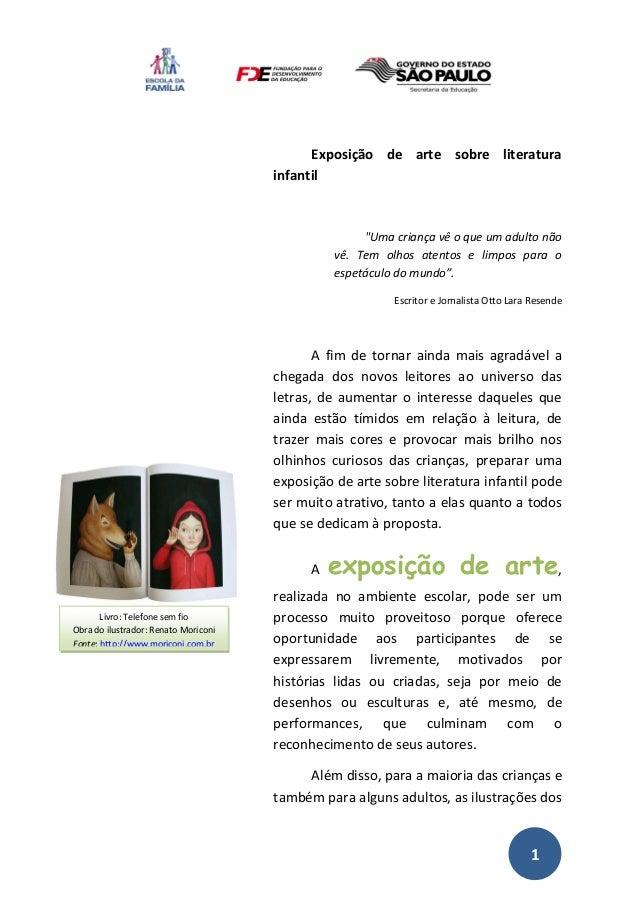 """1 Exposição de arte sobre literatura infantil """"Uma criança vê o que um adulto não vê. Tem olhos atentos e limpos para o es..."""