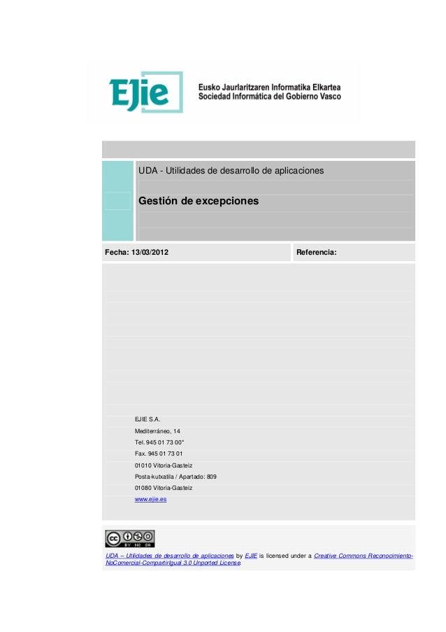 UDA – Utilidades de desarrollo de aplicaciones by EJIE is licensed under a Creative Commons Reconocimiento-NoComercial-Com...