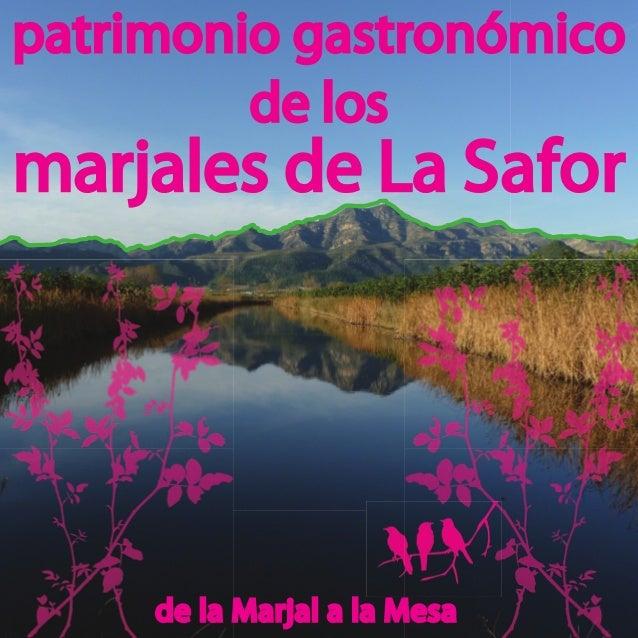 patrimonio gastronómico         de losmarjales de La Safor     de la Marjal a la Mesa