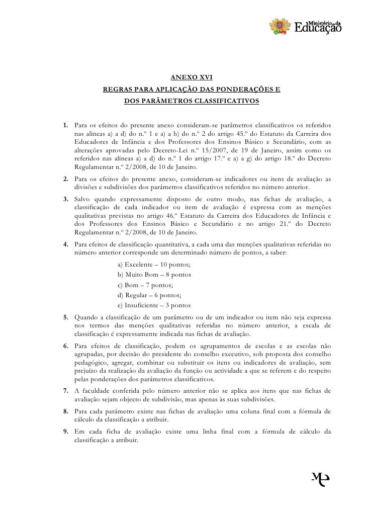 ANEXO XVI               REGRAS PARA APLICAÇÃO DAS PONDERAÇÕES E                      DOS PARÂMETROS CLASSIFICATIVOS   1. P...