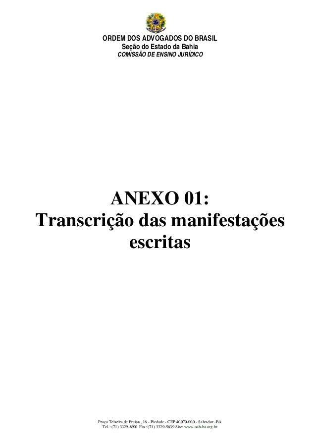 ORDEM DOS ADVOGADOS DO BRASIL Seção do Estado da Bahia COMISSÃO DE ENSINO JURÍDICO Praça Teixeira de Freitas, 16 - Piedade...