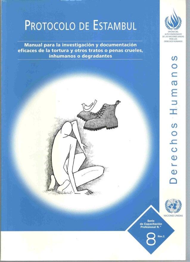 Anexo 01. Protocolo Estambul torturaS. Naciones Unidas 2005