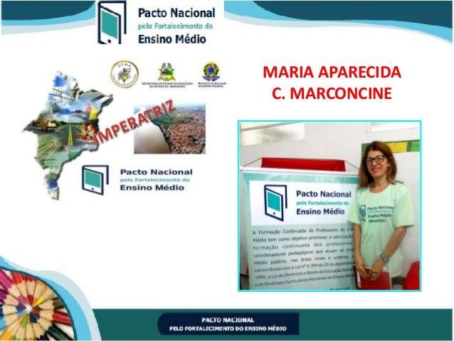MARIA APARECIDA C. MARCONCINE