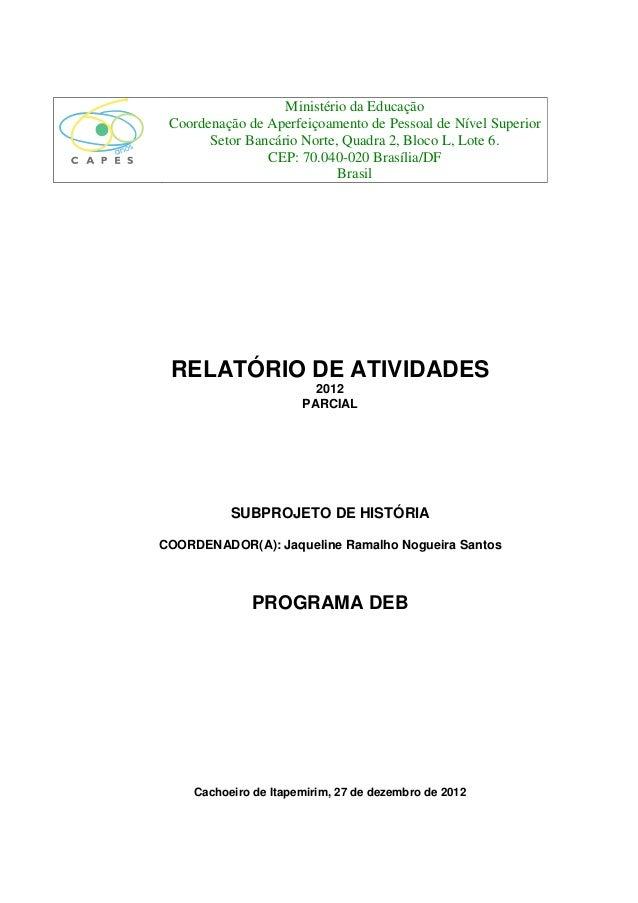 Ministério da Educação Coordenação de Aperfeiçoamento de Pessoal de Nível Superior       Setor Bancário Norte, Quadra 2, B...