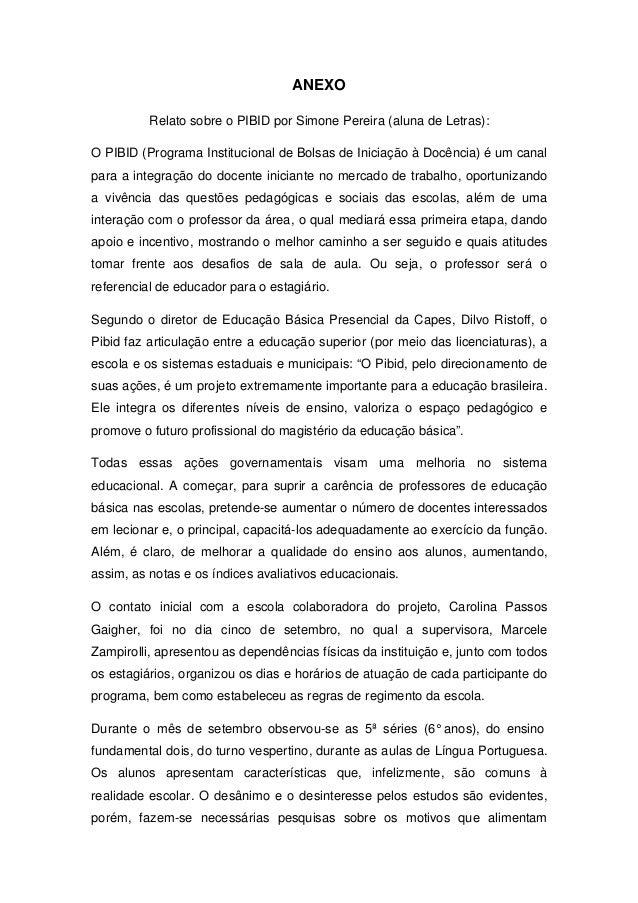 ANEXO          Relato sobre o PIBID por Simone Pereira (aluna de Letras):O PIBID (Programa Institucional de Bolsas de Inic...