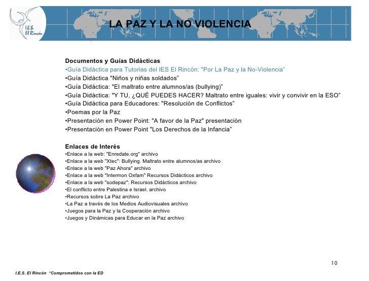 LA PAZ Y LA NO VIOLENCIA <ul><li>Documentos y Guías Didácticas   </li></ul><ul><li>Guía Didáctica para Tutorias del IES El...