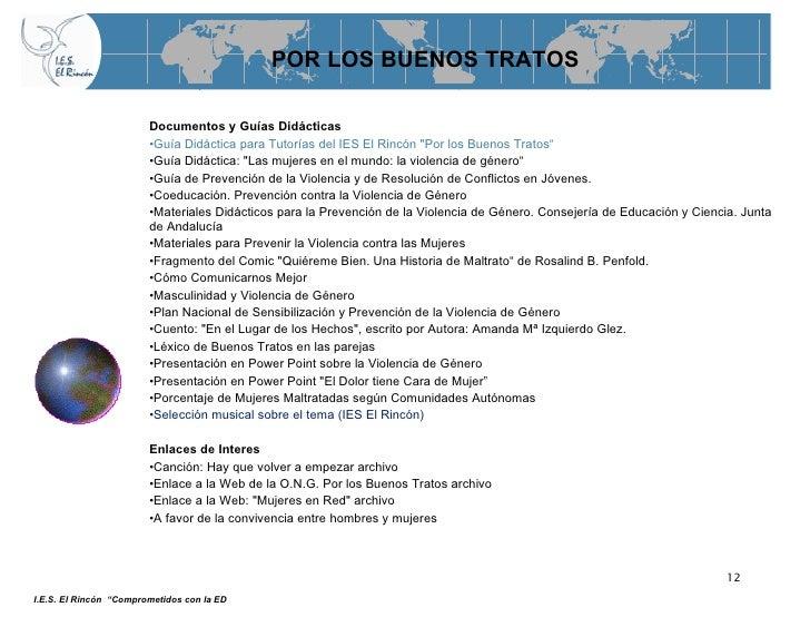 POR LOS BUENOS TRATOS <ul><li>Documentos y Guías Didácticas   </li></ul><ul><li>Guía Didáctica para Tutorías del IES El Ri...