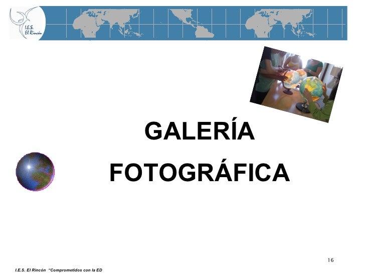 """GALERÍA FOTOGRÁFICA I.E.S. El Rincón  """"Comprometidos con la ED"""