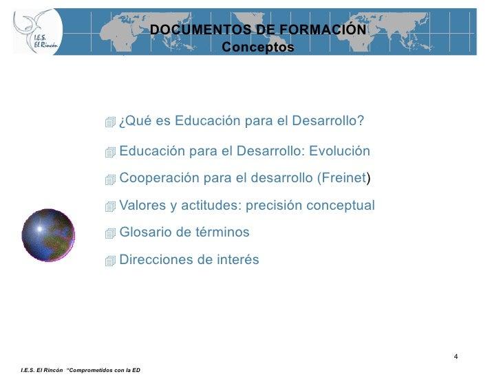 <ul><li>¿ Qué es Educación para el Desarrollo? </li></ul><ul><li>Educación para el Desarrollo: Evolución </li></ul><ul><li...