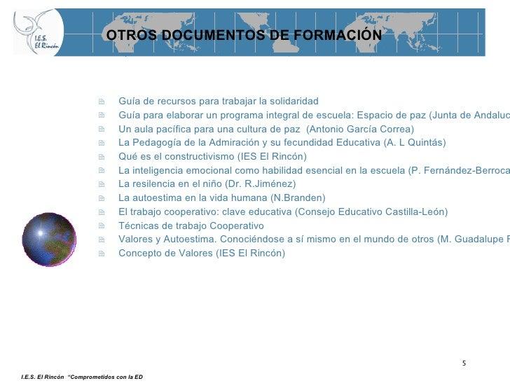 OTROS DOCUMENTOS DE FORMACIÓN <ul><li>Guía de recursos para trabajar la solidaridad </li></ul><ul><li>Guía para elaborar u...