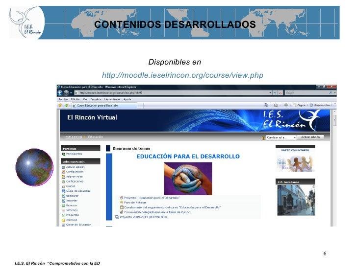 """CONTENIDOS DESARROLLADOS Disponibles en  http://moodle.ieselrincon.org/course/view.php?id=95 I.E.S. El Rincón  """"Comprometi..."""