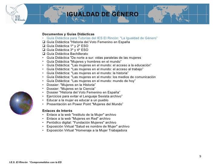 IGUALDAD DE GÉNERO <ul><li>Documentos y Guías Didácticas   </li></ul><ul><li>Guía Didáctica para Tutorías del IES El Rincó...