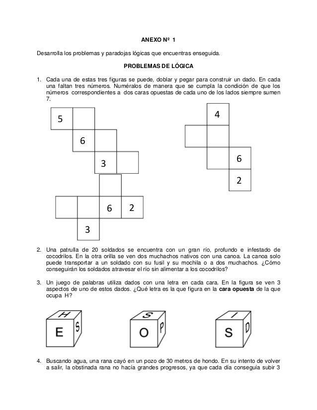 ANEXO Nº 1Desarrolla los problemas y paradojas lógicas que encuentras enseguida.PROBLEMAS DE LÓGICA1. Cada una de estas tr...