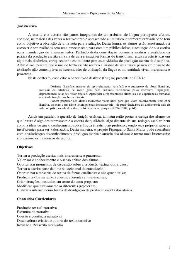 Mariana Correia – Pipoqueiro Santa Marta  Justificativa A escrita e a autoria são partes integrantes de um trabalho de lín...