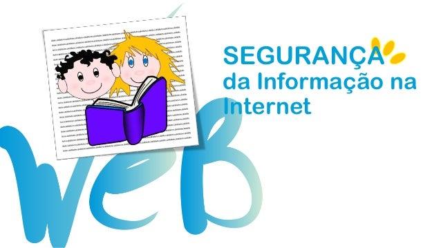 SEGURANÇAda Informação naInternet