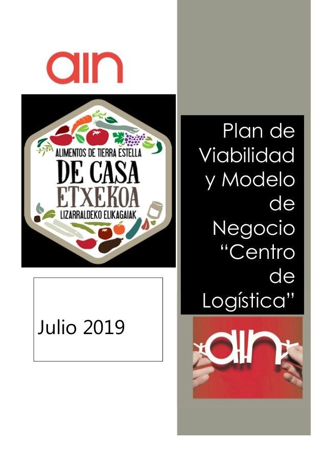 """Plan de Viabilidad y Modelo de Negocio """"Centro de Logística"""" Julio 2019"""