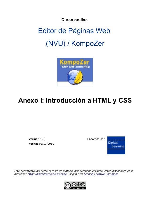 Curso on-line Editor de Páginas Web (NVU) / KompoZer Anexo I: introducción a HTML y CSS Versión 1.0 elaborado por Fecha: 0...