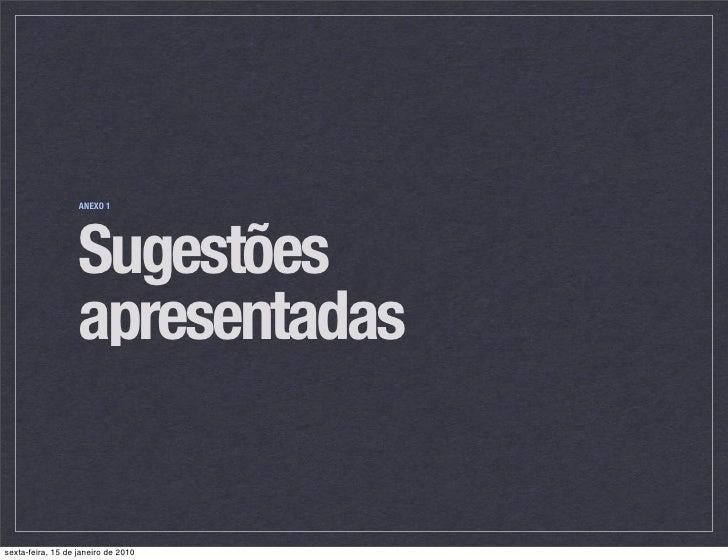 ANEXO 1                        Sugestões                    apresentadas   sexta-feira, 15 de janeiro de 2010