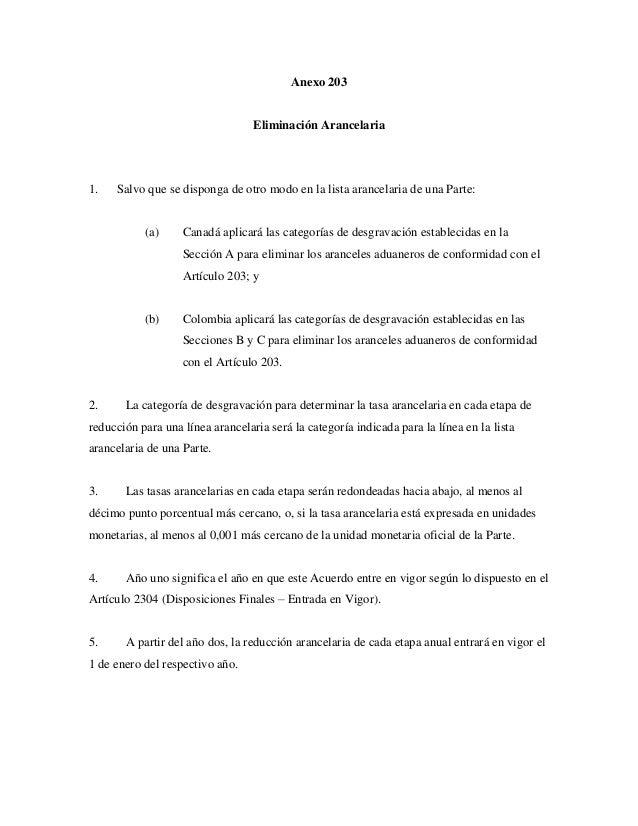 Anexo 203  Eliminación Arancelaria  1.  Salvo que se disponga de otro modo en la lista arancelaria de una Parte:  (a)  Can...
