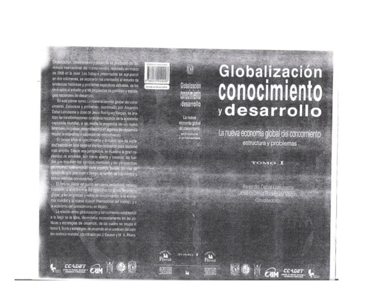 Globalización, desarrollo y conocimiento. Tomo I.