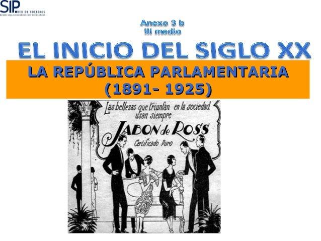 LA REPÚBLICA PARLAMENTARIALA REPÚBLICA PARLAMENTARIA (1891- 1925)(1891- 1925)