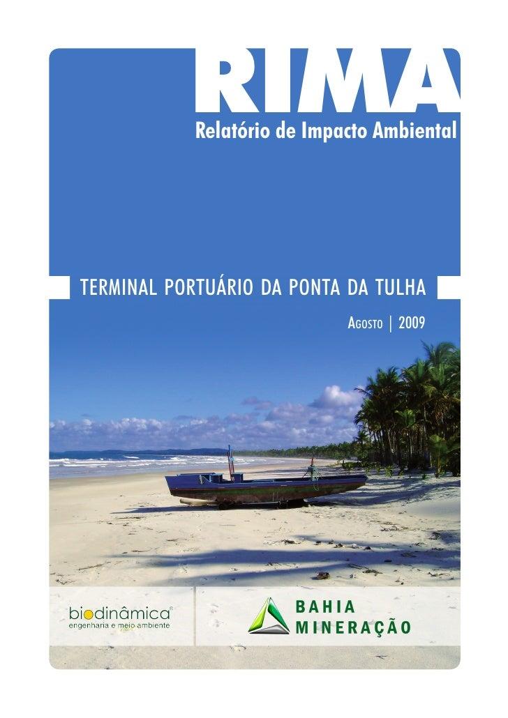 RIMA           Relatório de Impacto Ambientalterminal portuário da ponta da tulha                            agosto | 2009