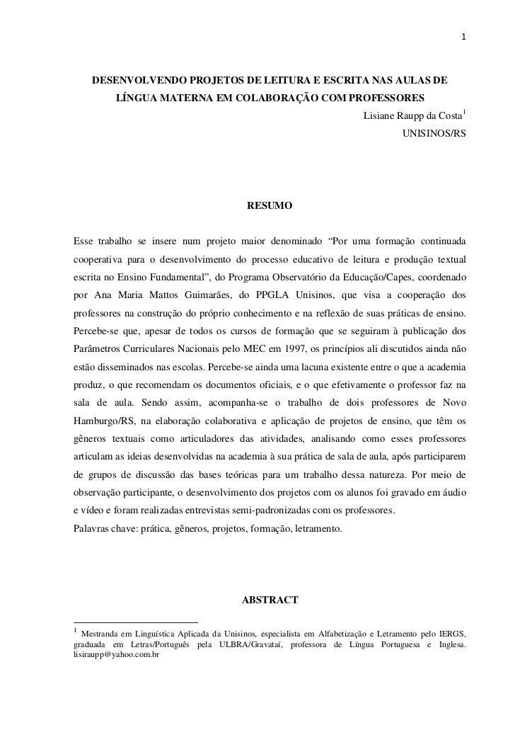 1    DESENVOLVENDO PROJETOS DE LEITURA E ESCRITA NAS AULAS DE           LÍNGUA MATERNA EM COLABORAÇÃO COM PROFESSORES     ...