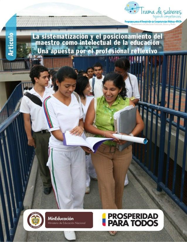 Artículo La sistematización y el posicionamiento del maestro como intelectual de la educación Una apuesta por el profesion...