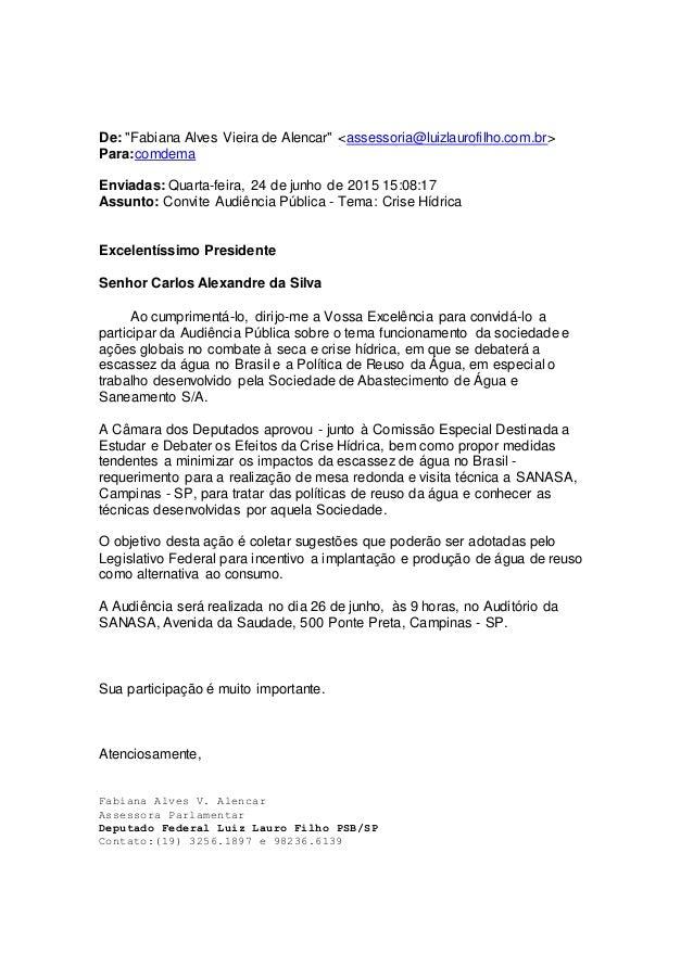 """De: """"Fabiana Alves Vieira de Alencar"""" <assessoria@luizlaurofilho.com.br> Para:comdema Enviadas: Quarta-feira, 24 de junho ..."""