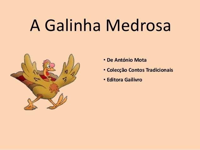 A Galinha Medrosa • De António Mota • Colecção Contos Tradicionais • Editora Gailivro