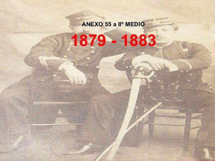 ANEXO 55 a IIº MEDIO 1879 - 1883