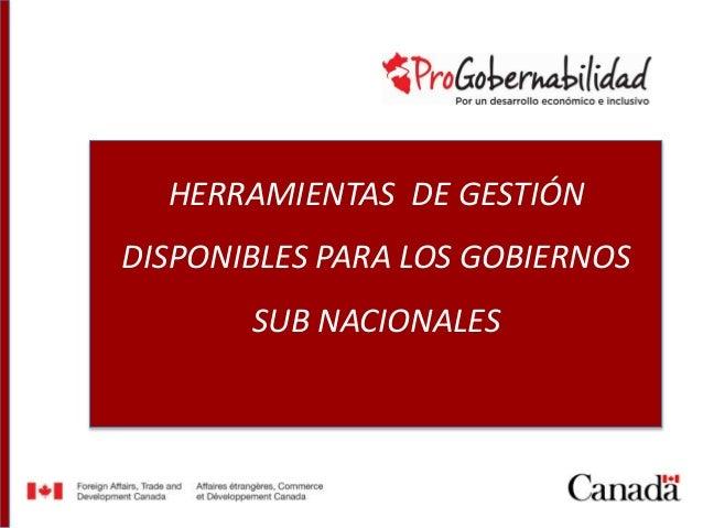 HERRAMIENTAS DE GESTIÓN DISPONIBLES PARA LOS GOBIERNOS SUB NACIONALES