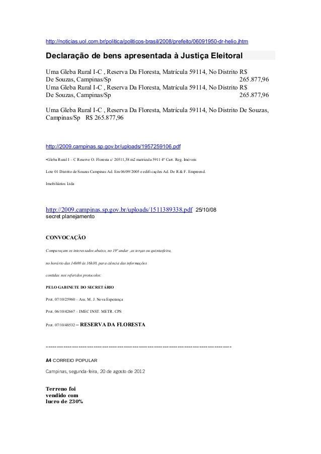 http://noticias.uol.com.br/politica/politicos-brasil/2008/prefeito/06091950-dr-helio.jhtmDeclaração de bens apresentada à ...