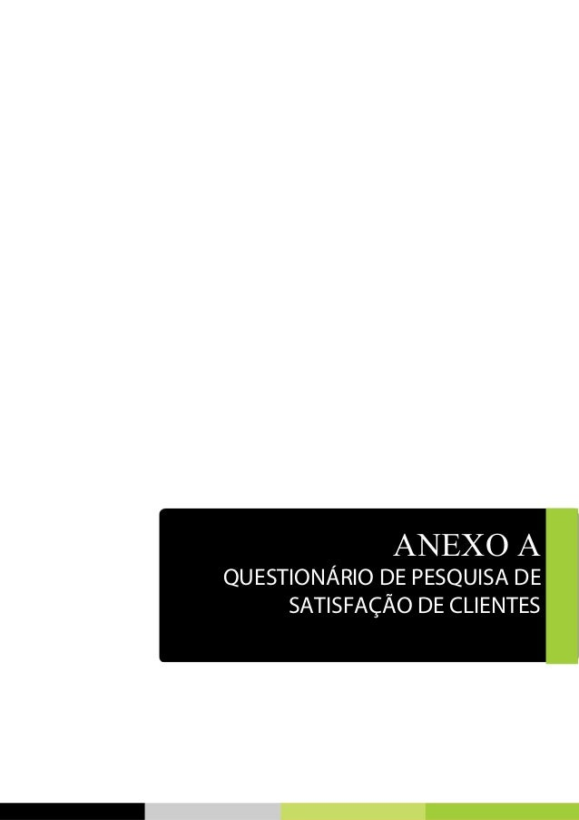 ANEXO A QUESTIONÁRIO DE PESQUISA DE SATISFAÇÃO DE CLIENTES