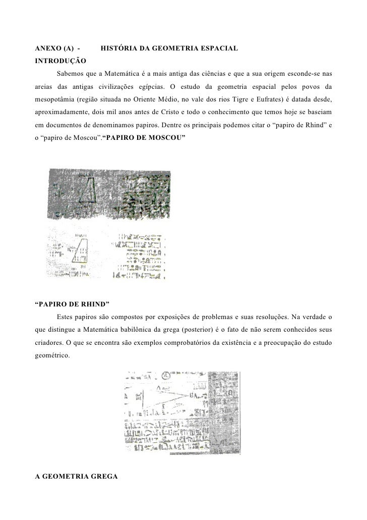 ANEXO (A) -          HISTÓRIA DA GEOMETRIA ESPACIAL INTRODUÇÃO        Sabemos que a Matemática é a mais antiga das ciência...