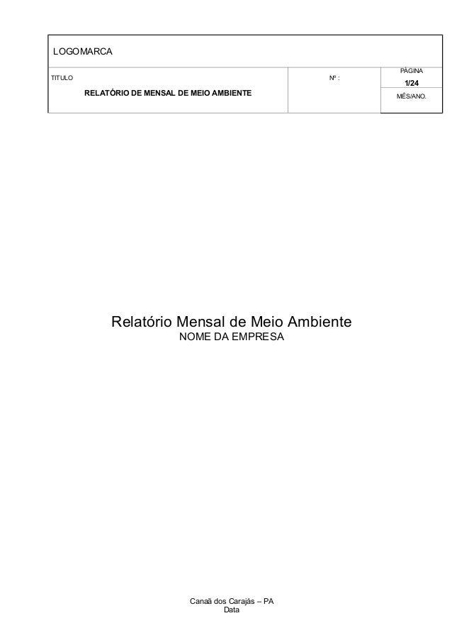 LOGOMARCA TITULO RELATÓRIO DE MENSAL DE MEIO AMBIENTE Nº : PÁGINA 1/24 MÊS/ANO. Relatório Mensal de Meio Ambiente NOME DA ...