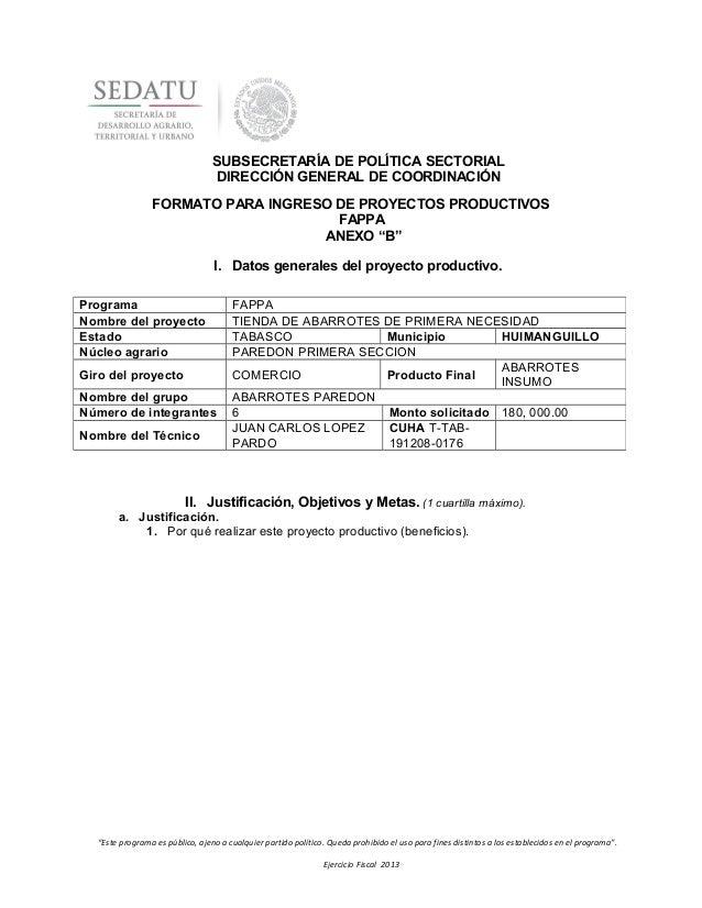 """FORMATO PARA INGRESO DE PROYECTOS PRODUCTIVOS FAPPA ANEXO """"B"""" I. Datos generales del proyecto productivo. II. Justificació..."""