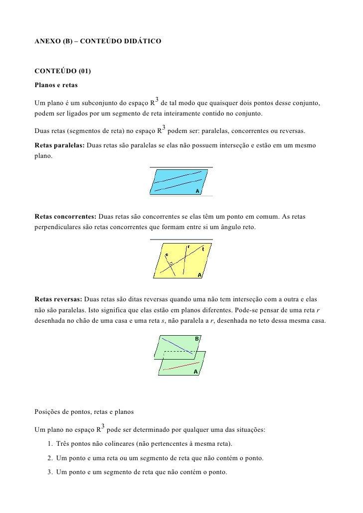 ANEXO (B) – CONTEÚDO DIDÁTICO    CONTEÚDO (01) Planos e retas  Um plano é um subconjunto do espaço R3 de tal modo que quai...