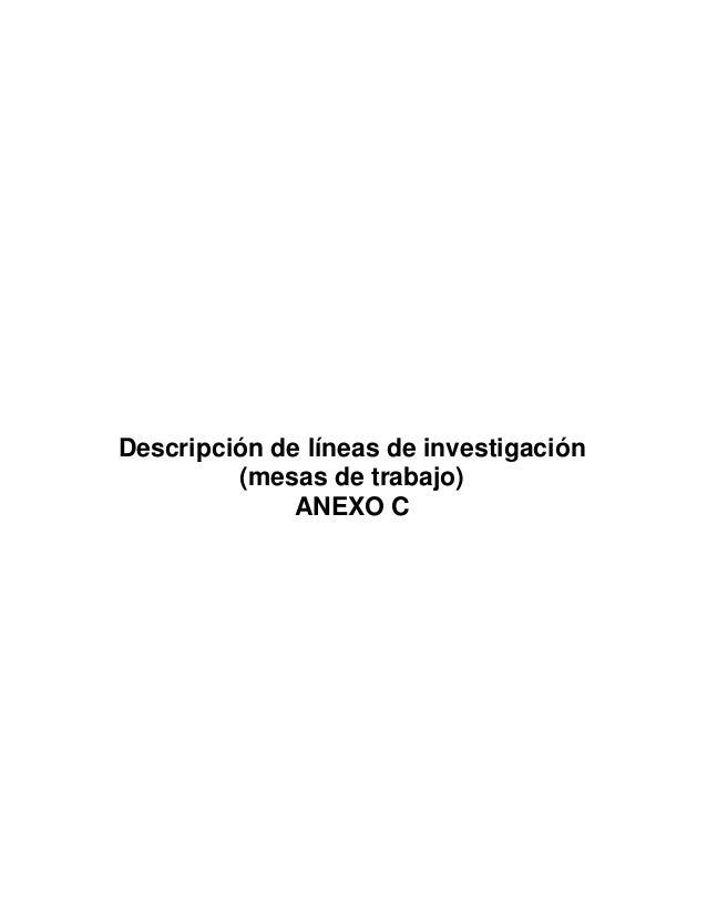 Descripción de líneas de investigación         (mesas de trabajo)              ANEXO C