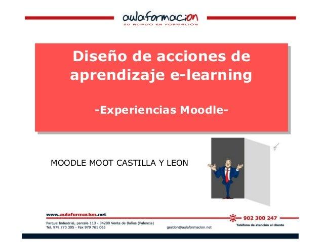 Diseño de acciones de aprendizaje e-learning -Experiencias Moodle- Diseño de acciones de aprendizaje e-learning -Experienc...
