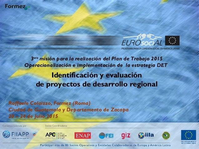 3era misión para la realización del Plan de Trabajo 2015 Operacionalización e implementación de la estrategia DET Identifi...