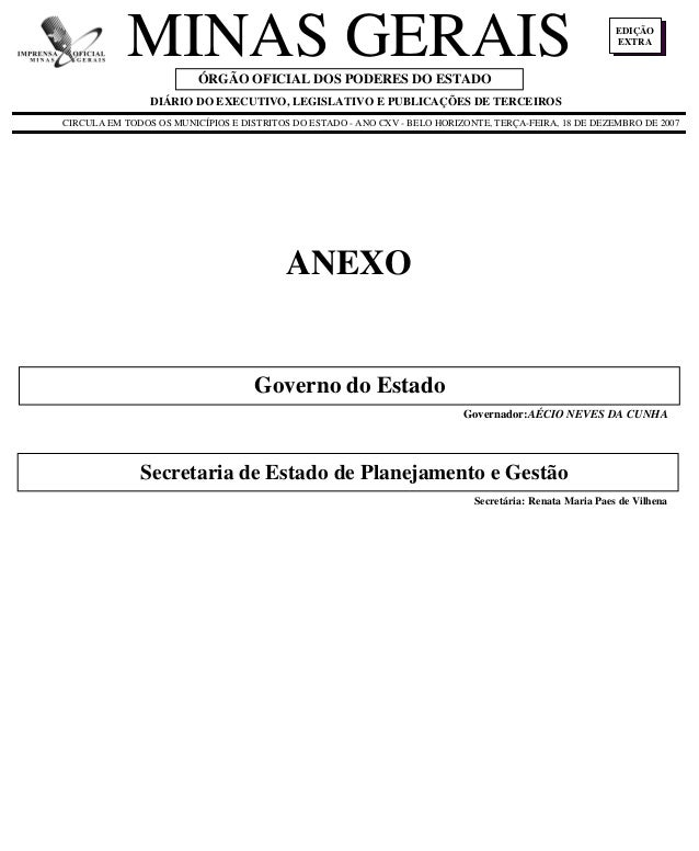 EDIÇÃO EXTRA ANEXO MINAS GERAIS Governo do Estado Secretaria de Estado de Planejamento e Gestão Governador:AÉCIO NEVES DA ...