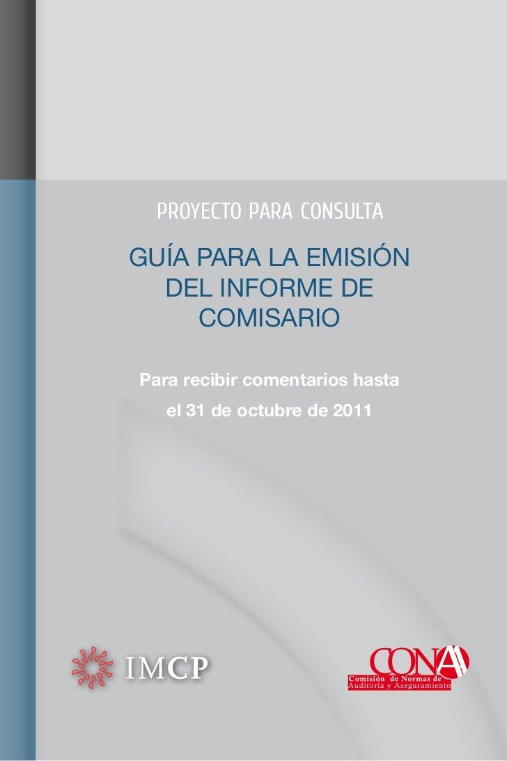 PROYECTO PARA CONSULTAGUÍA PARA LA EMISIÓN  DEL INFORME DE     COMISARIOPara recibir comentarios hasta   el 31 de octubre ...